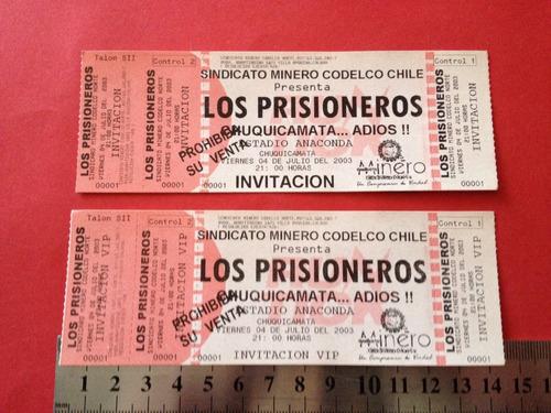 2 Entradas Los Prisioneros Concierto Año 2003 Chuquicamata