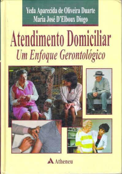 Atendimento Domiciliar Enfoque Gerontológico - Geriatria