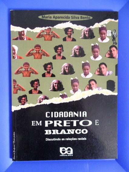 Livro - Cidadania Em Preto E Branco