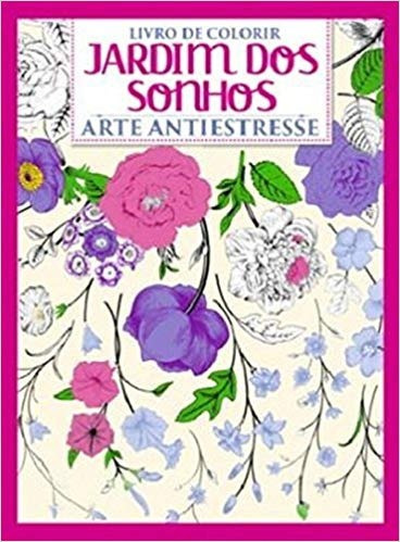 Livro Jardim Dos Sonhos - Arte Antie On Line