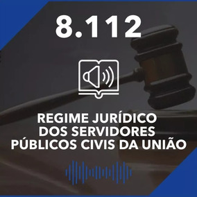 Lei 8.112/90 - Estatuto Dos Servidores Públicos Em Aúdio Mp3
