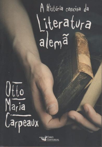 A79 - A História Concisa Da Literatura Alemã - Otto Maria