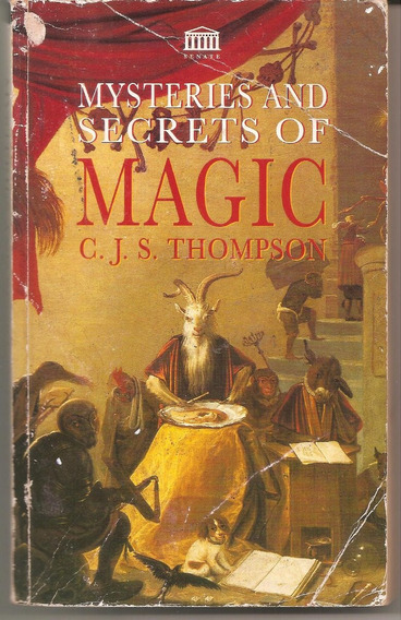 Mysteries And Secrets Of Magic - Thompson, C.j.s.