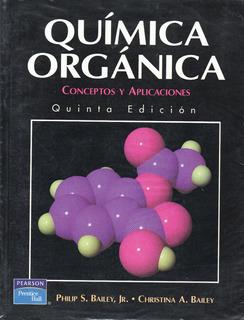 Libro Química Orgánica (conceptos Y Aplicaciones) - Bailey