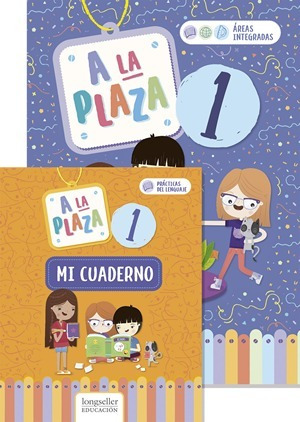 A La Plaza 1 : Integrado + Cuaderno - Longseller
