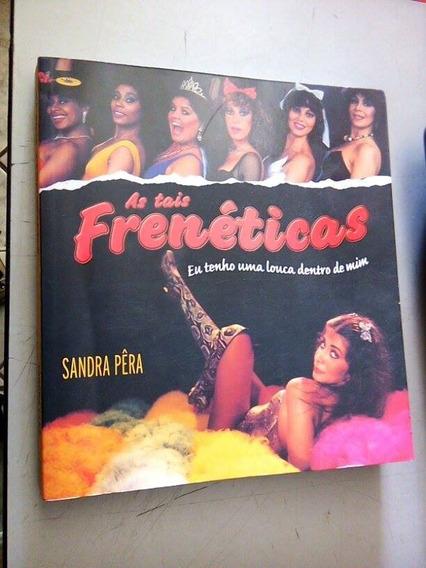 As Tais Frenéticas Sandra Pera