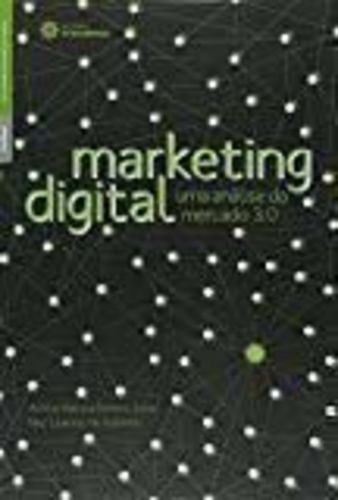 Marketing Digital. Uma Analise Do Mercado 3.0