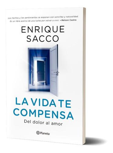 Imagen 1 de 5 de La Vida Te Compensa   De Enrique Sacco - Planeta
