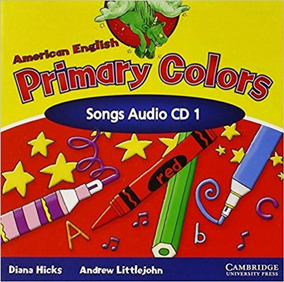 Primary Colors 1 - American English - Songs Audio Cd - Cambr