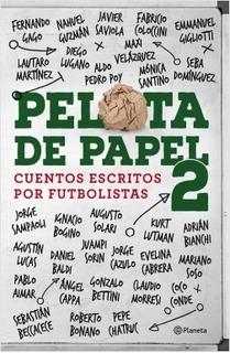 Pelota De Papel 2 - Cuentos Escritos Por Futbolistas