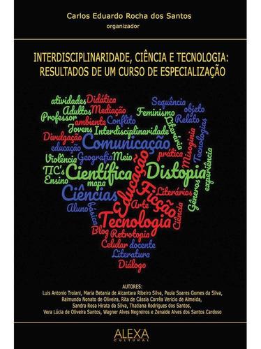 Imagem 1 de 1 de Interdisciplinaridade, Ciência E Tecnologia: Resultados De U