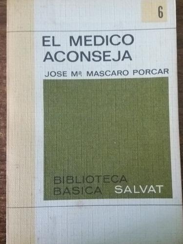 José Mascaro Porcar - El Médico Aconseja