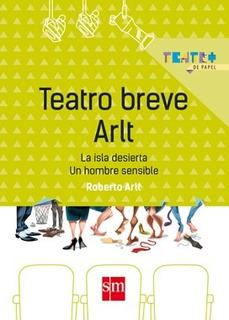 Teatro Breve Arlt - Roberto Arlt