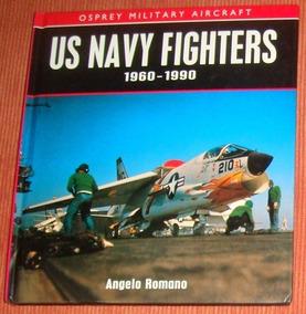 Avião - Livro Us Navy Fighters 1960-1990 ( Inglês )