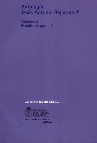 Imagen 1 de 1 de Antologia Jesus Antonio Bejarano (v.2) Estudios De Paz