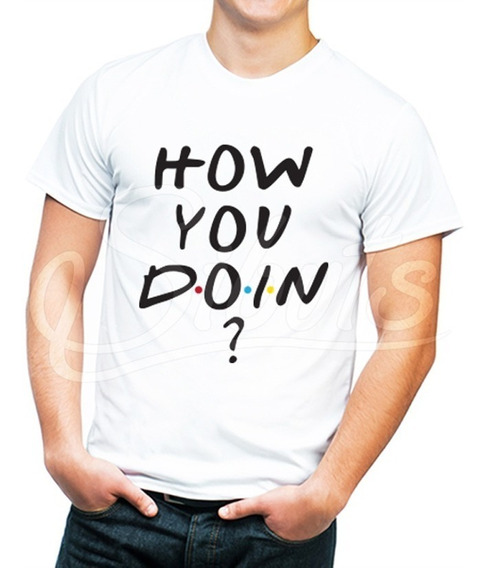 Playera Blanca Hombre Serie Friends Frase Joey How You Doin?