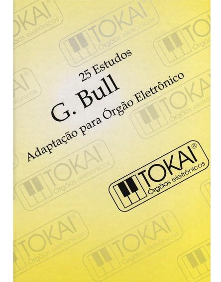 Livro Método Órgão Tokai 25 Estudos George Bull