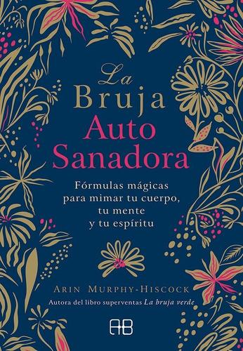 Libro La Bruja Autosanadora - Murphy-hiscock Arin