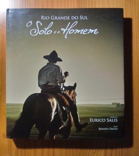 Livro Rio Grande Do Sul O Solo E O Homem Salis & Dalto 2013