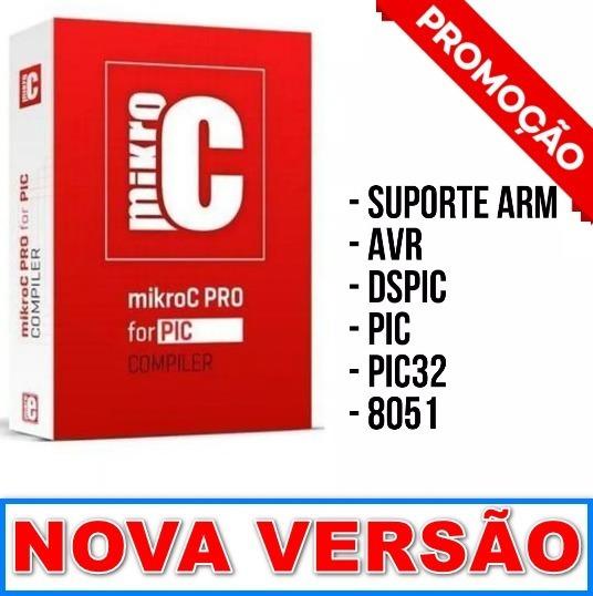 Mikroc Pro Pic - Compilador Arm,avr,dspic,pic,pic32,8