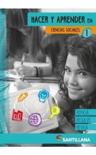 Hacer Y Aprender En Ciencias Sociales 1 - Santillana