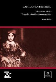 Camila Y La Bemberg - Tesler Mario (libro)