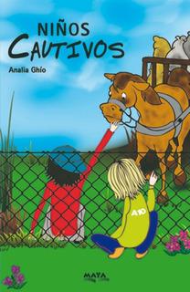 Libro Infantil. Niños Cautivos, Analia Ghío.