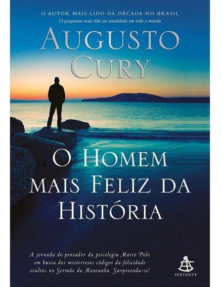Livro - O Homem Mais Feliz Da História - Augusto Cury
