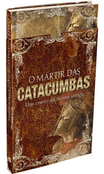 Livro O Mártir Das Catacumbas | Um Conto Da Roma Antiga