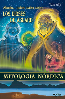 Libro Mitología Nordica Infantil. Dioses De Asgard.