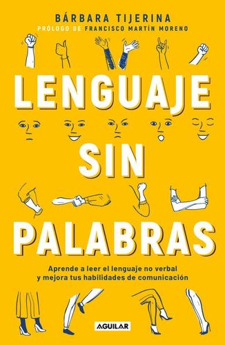 Imagen 1 de 1 de Lenguaje Sin Palabras: Aprende A Leer El Lenguaje No Verbal
