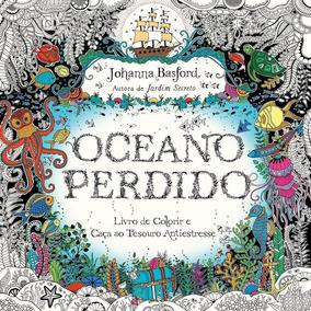 Oceano Perdido - Livro De Colorir E Aventura Submarina