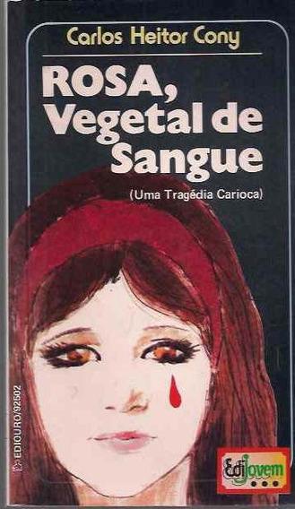 Livro Rosa, Vegetal De Sangue Carlos Heitor Cony Frete Grati