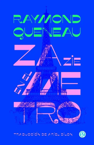 Imagen 1 de 1 de Zazie En El Metro - Raymond Queneau - Envío Gratis Caba(*)