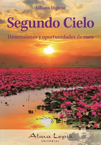 Imagen 1 de 2 de Liliana Inglese - Segundo Cielo - Editorial Alma Lepik
