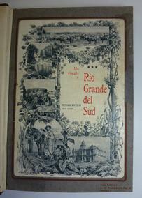 Un Viaggio A Rio Grande Del Sud - Vittorio Buccelli