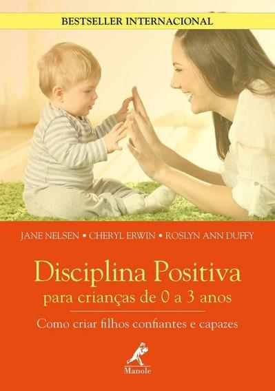 Disciplina Positiva Para Criancas De 0 A 3 Anos - Manole