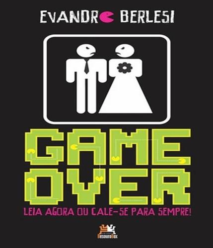 Game Over - Leia Agora Ou Cale-se Para Sempre