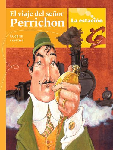 Imagen 1 de 1 de El Viaje Del Señor Perrichon - Estación Mandioca -