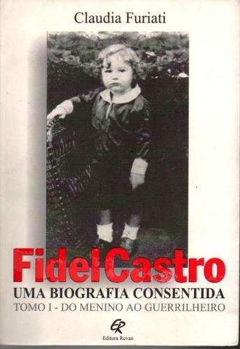 Imagem 1 de 1 de Livro Fidel Castro Uma Biografia Consentida Vol.1