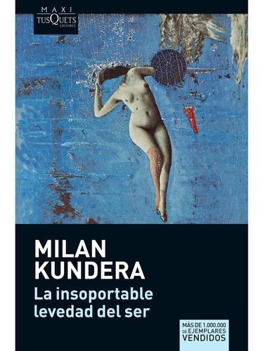 Insoportable Levedad Del Ser, La