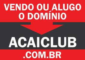 Alugo Ou Vendo Domínio .acaiclub.com.br