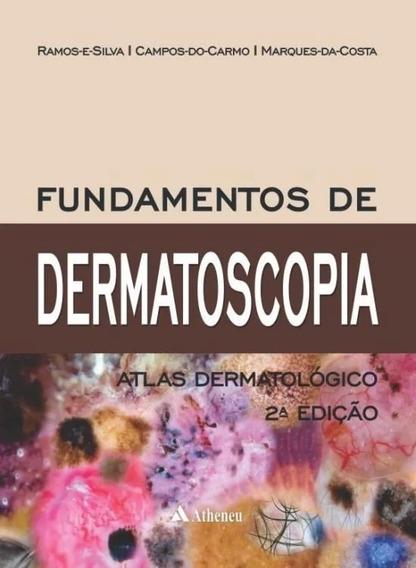 Livro - Fundamentos De Dermatoscopia Atlas Dermatológico