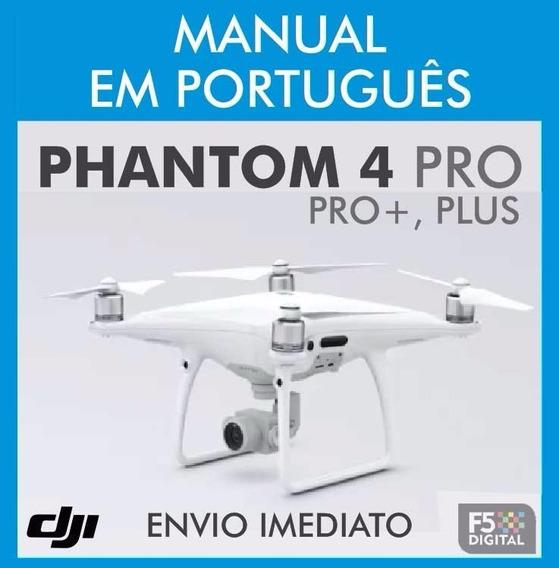 Manual Em Português Do Drone Dji Phantom 4 Pro / Pro + Plus
