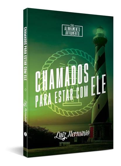 Livro - Chamados Para Estar Com Ele Pr Luiz Hermínio