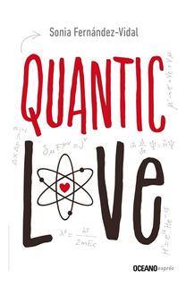 Quantic Love - Sonia Fernández- Vidal - Océano Exprés