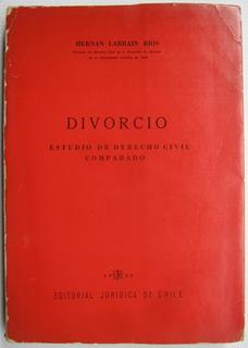 Divorcio Estudio De Derecho Civil Comparado Hernan Larrain