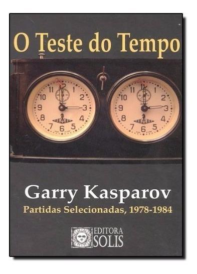 Livro De Xadrez - O Teste Do Tempo - Garry Kasparov