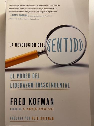 Libro La Revolucion Del Sentido / Fred Kofman