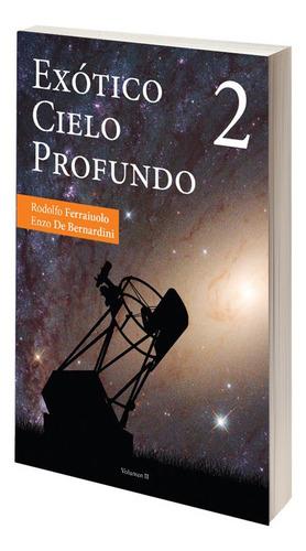 Libro Exótico Cielo Profundo Volumen 2 Astronomía